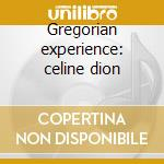 Gregorian experience: celine dion cd musicale di Double gold (2cd)