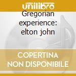 Gregorian experience: elton john cd musicale di Double gold (2cd)
