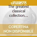 The greatest classical collection vol.1 cd musicale