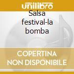 Salsa festival-la bomba cd musicale