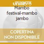 Mambo festival-mambo jambo cd musicale