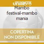 Mambo festival-mambo mania cd musicale