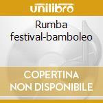 Rumba festival-bamboleo cd musicale