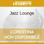 JAZZ LOUNGE cd musicale di BEST OF LOUNGE