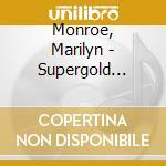 Monroe, Marilyn - Supergold Series cd musicale di Marilyn Monroe