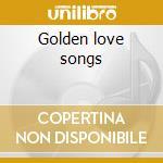 Golden love songs cd musicale