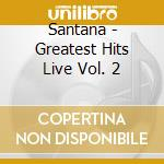 Greatest hits live 2 cd musicale di Santana