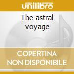 The astral voyage cd musicale