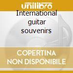 International guitar souvenirs cd musicale