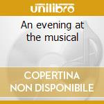An evening at the musical cd musicale