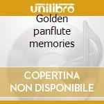 Golden panflute memories cd musicale