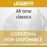 All time classics cd musicale