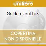 Golden soul hits cd musicale