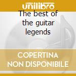 The best of the guitar legends cd musicale