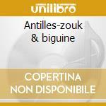 Antilles-zouk & biguine cd musicale