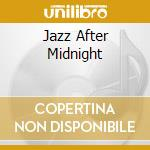 Jazz after midnight cd musicale