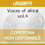 Voices of africa vol.4 cd musicale