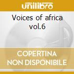 Voices of africa vol.6 cd musicale