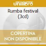 Rumba festival (3cd) cd musicale