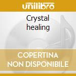 Crystal healing cd musicale