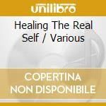 Healing the real self cd musicale