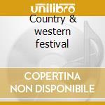 Country & western festival cd musicale di Artisti Vari