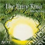 Mike Rowland - The Fairy Ring cd musicale di Mike Rowland