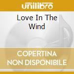 LOVE IN THE WIND cd musicale di AEOLIAH
