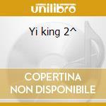 Yi king 2^ cd musicale di J.p. Labrece