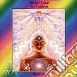 ANGEL LOVE FOR CHILDREN cd musicale di AEOLIAH