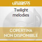 Twilight melodies cd musicale di L. Rubinstein