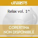 Relax vol. 1^ cd musicale di Artisti Vari