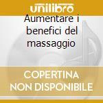 Aumentare i benefici del massaggio cd musicale di Steven Halpern