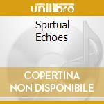 SPIRTUAL ECHOES cd musicale di AIR ENSEMBLE