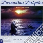 Dreamtime dolphin cd musicale di Chris Michell