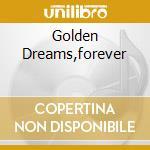 GOLDEN DREAMS,FOREVER cd musicale di MEDWYN GOODALL