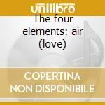 The four elements: air (love) cd musicale di Hans Visser