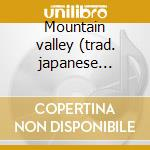 Mountain valley (trad. japanese music) cd musicale di Ryley Lee
