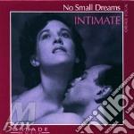 Intimate cd musicale di No small dreams