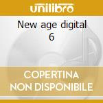 New age digital 6 cd musicale di Artisti Vari