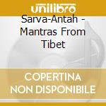 MANTRAS FROM TIBET cd musicale di ARTISTI VARI