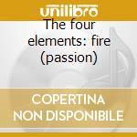 The four elements: fire (passion) cd musicale di Hans Visser