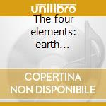The four elements: earth (vitality) cd musicale di Hans Visser