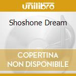 SHOSHONE DREAM cd musicale di Medwyn Goodall