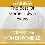 THE BEST OF GOMER EDWIN EVANS cd musicale di EVANS GOMER EDWIN