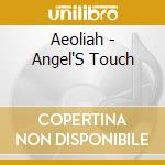 ANGEL'S TOUCH cd musicale di AEOLIAH