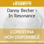 IN RESONANCE cd musicale di Danny Becher