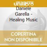 HEALING MUSIC cd musicale di GARELLA DANIELE