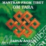 Sarva-Antah - Mantras From Tibet - Om Tara cd musicale di SARVA-ANTAH