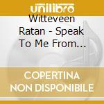 Speak to me from within cd musicale di Ratan Witteveen